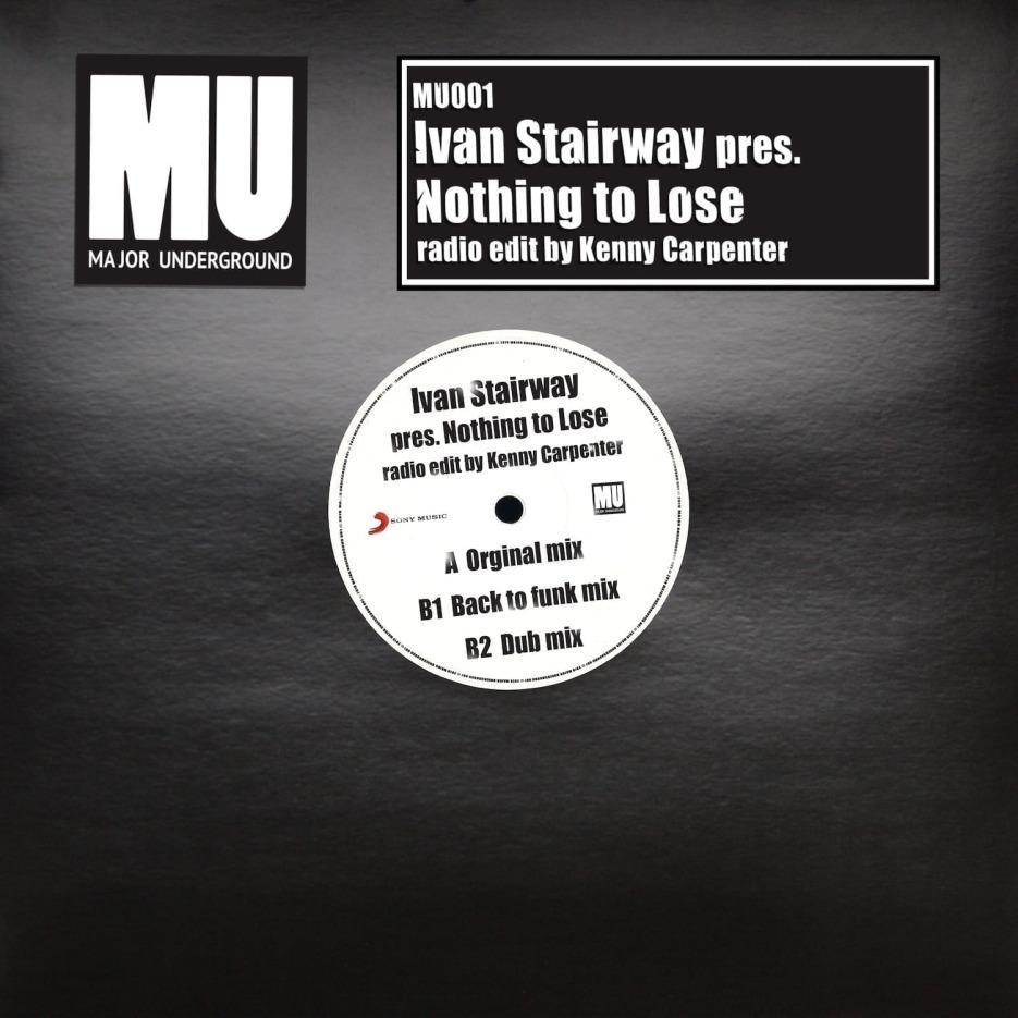 Ivan Stairway'Nothing To Lose' (incl. Kenny Carpenter Remix) Major Underground
