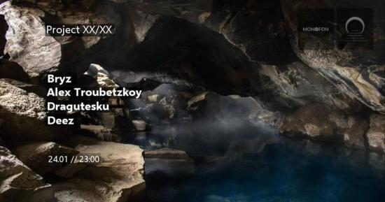 Project XX:XX w. Bryz, Alex Troubetzkoy, Dragutesku, Deez