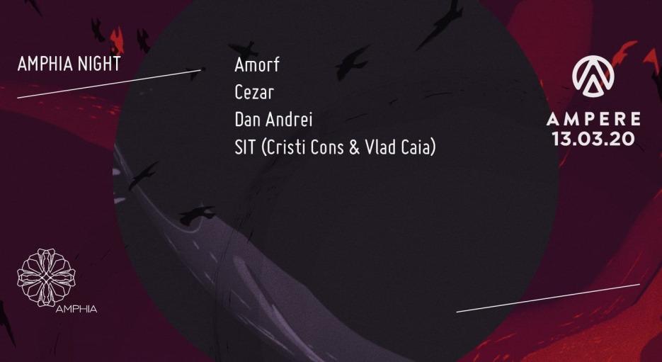 Amphia Night w: SIT, Amorf live, Dan Andrei, Cezar