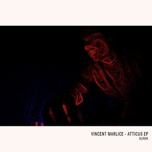 Deep Locus Records is proud to welcome Vincent Marlice with Atticus EP