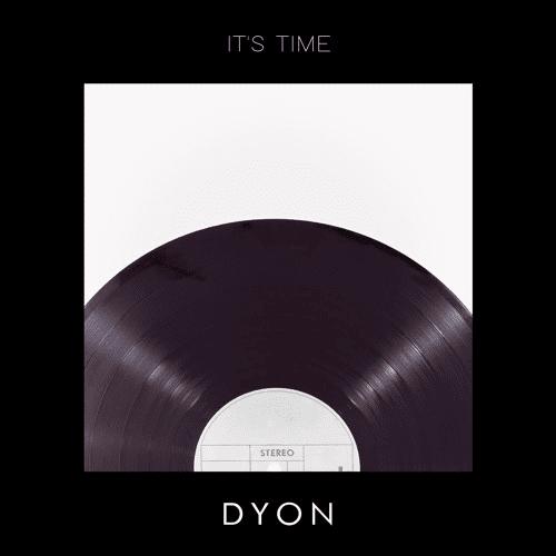 dyon-its-time