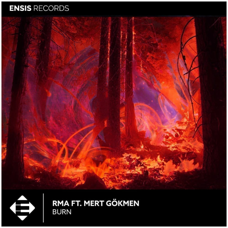 RMA feat. Mert Gokmen - Burn [Ensis Records]