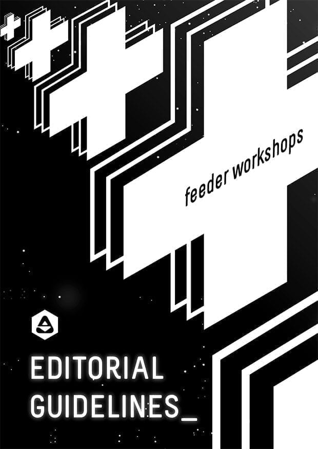 feeder workshops - editorial guidelines