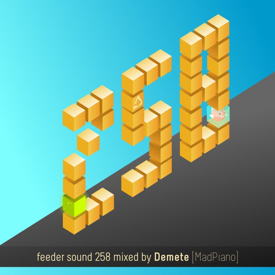 feeder sound 258 mixed by Demete [MadPiano] 01