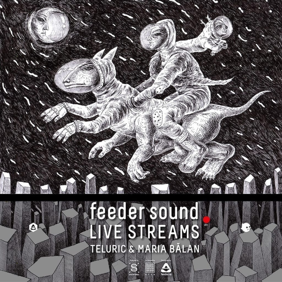 feeder sound LIVE STREAMS with Teluric & Maria Bălan 2020
