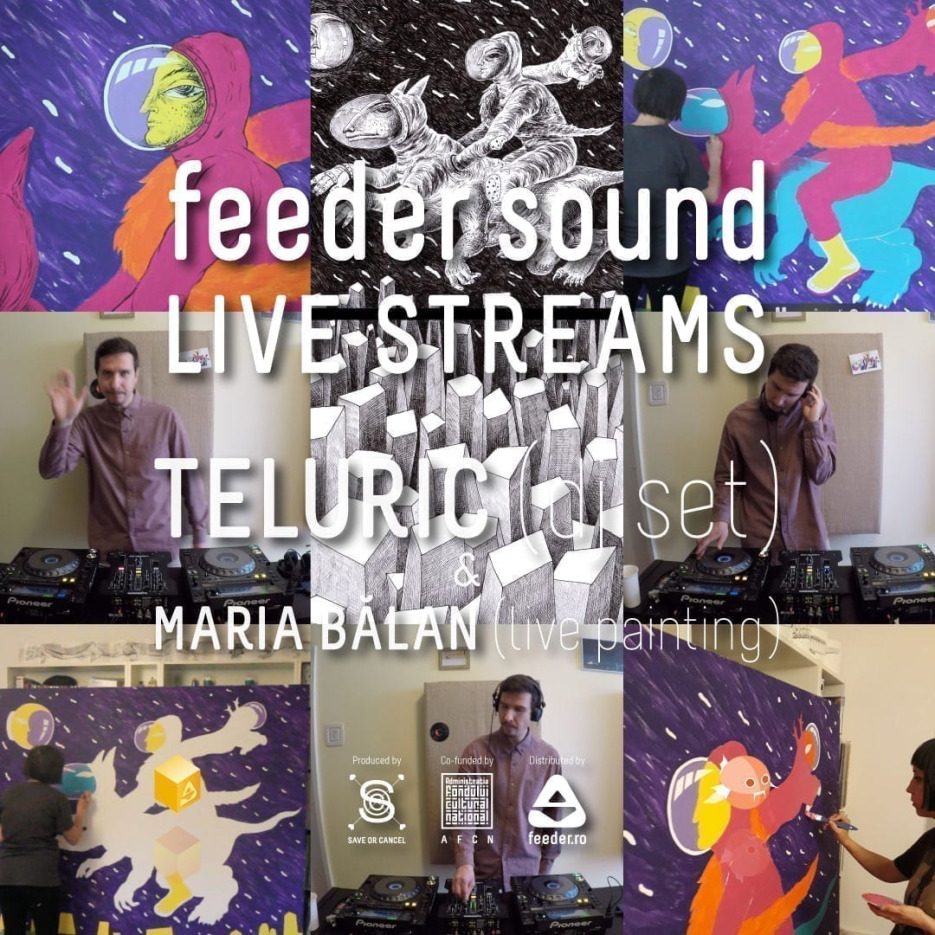 feeder sound LIVE with Teluric (dj set) & Maria Bălan (live painting)