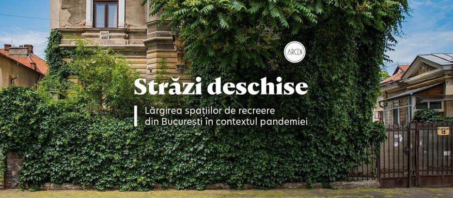 """ARCEN propune """"Străzi deschise"""", un proiect de lărgire a spațiilor de recreere din București în contextul pandemiei COVID-19"""