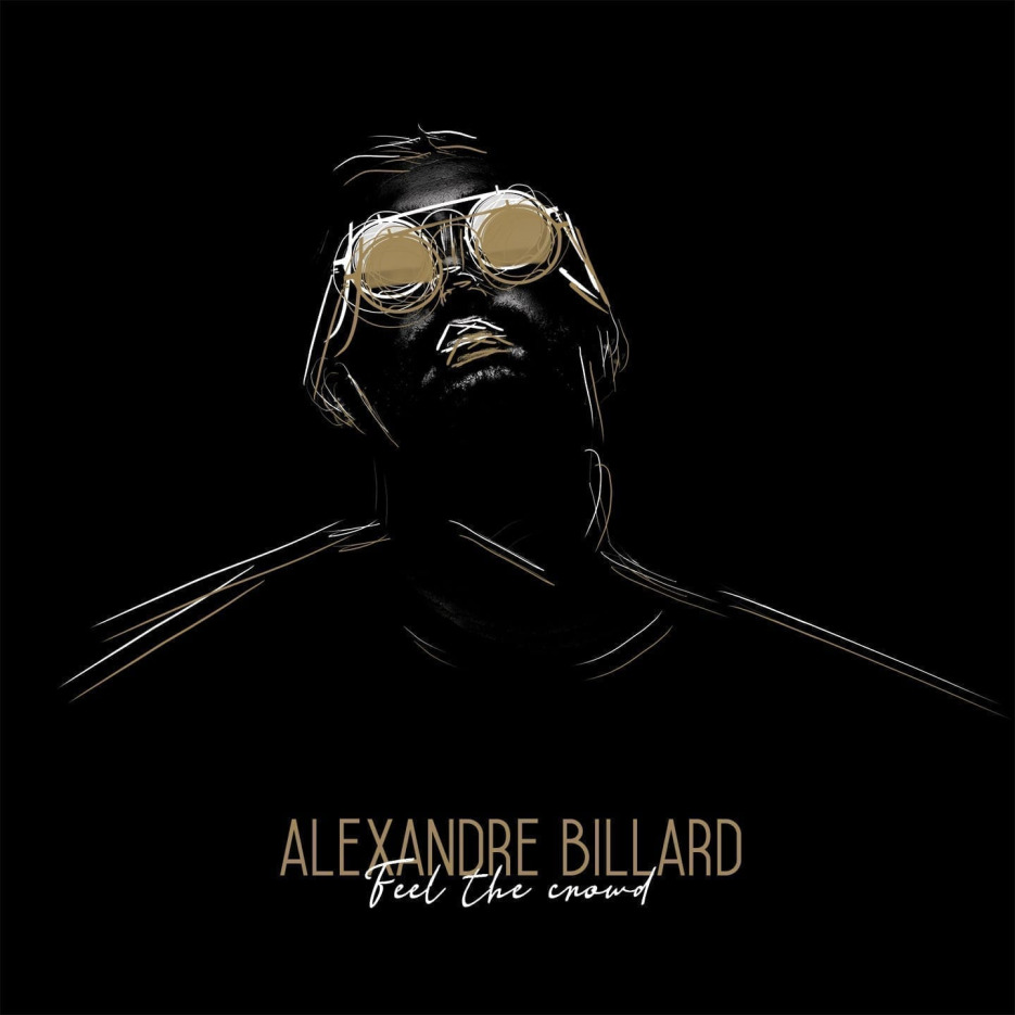 Alexandre Billard - Feel The Crowd