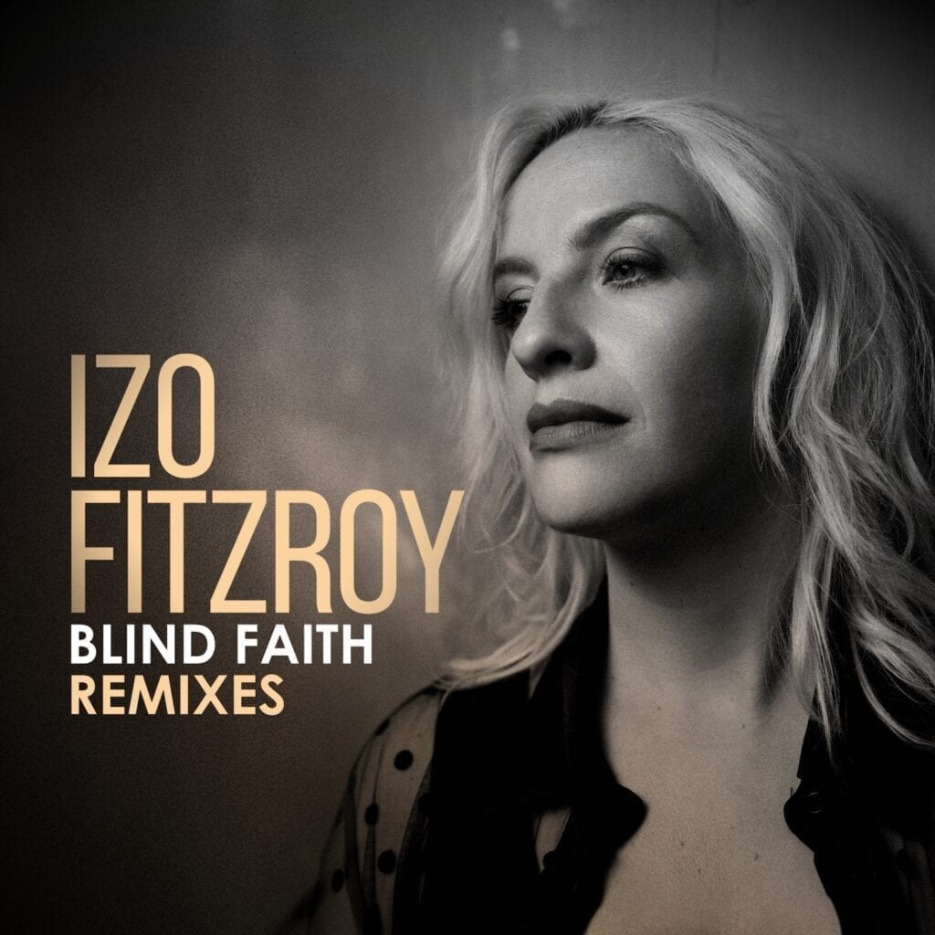 Izo FitzRoy - 'Blind Faith Remixes' (Incl. Art Of Tones and Smoove Reworks) Jalapeno Records
