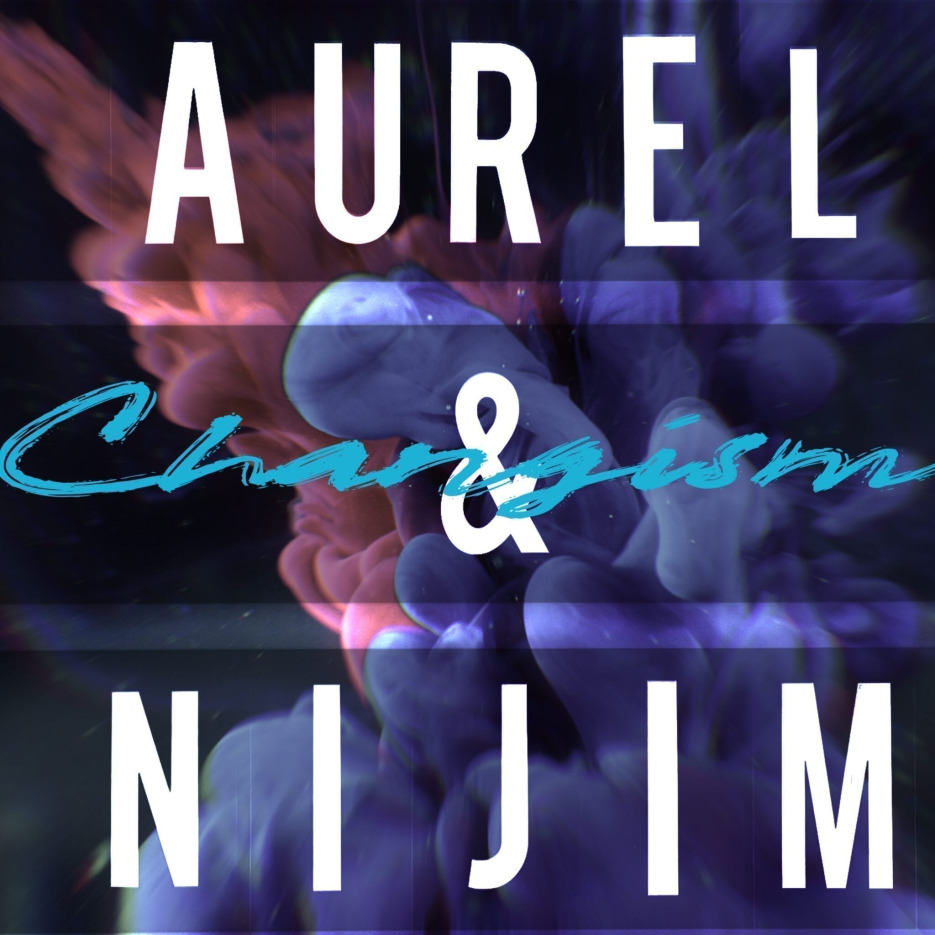 "Aurel&Nijim gave birth to their latest single ""Changism"""