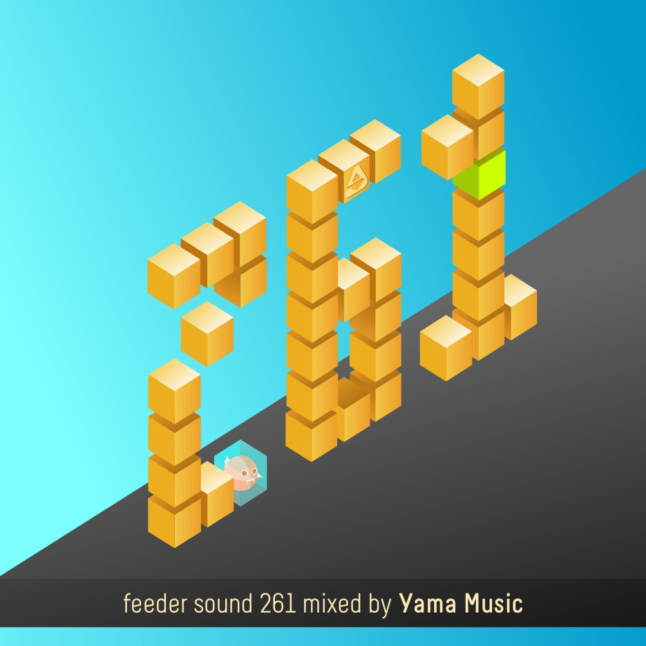 feeder sound 261 mixed by Yama Music 01