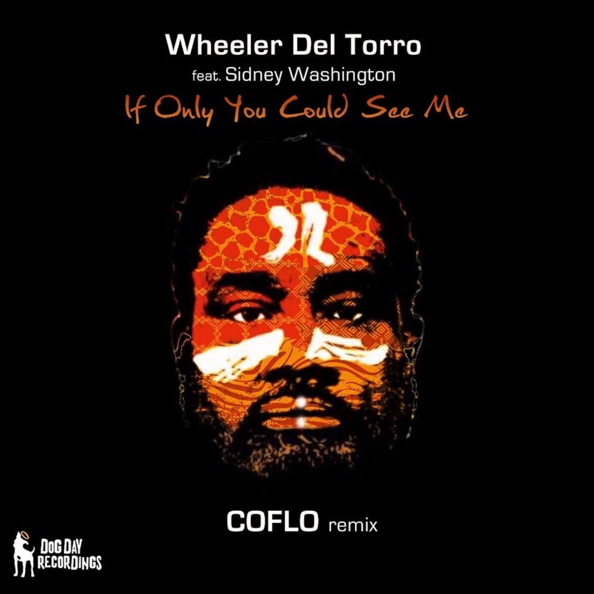 Wheeler del Torro Ft. Sidney Washington -'If Only You Could See Me' (Coflo Remix) [Dog Day Recordings]
