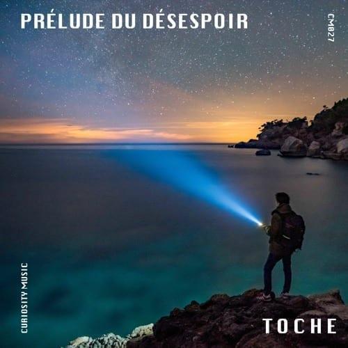 The Toulouse duo T O C H E gets on Curiosity Music with Prélude Du Désespoir