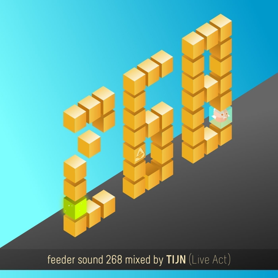 feeder sound 268 mixed by TIJN (Live Act) 01