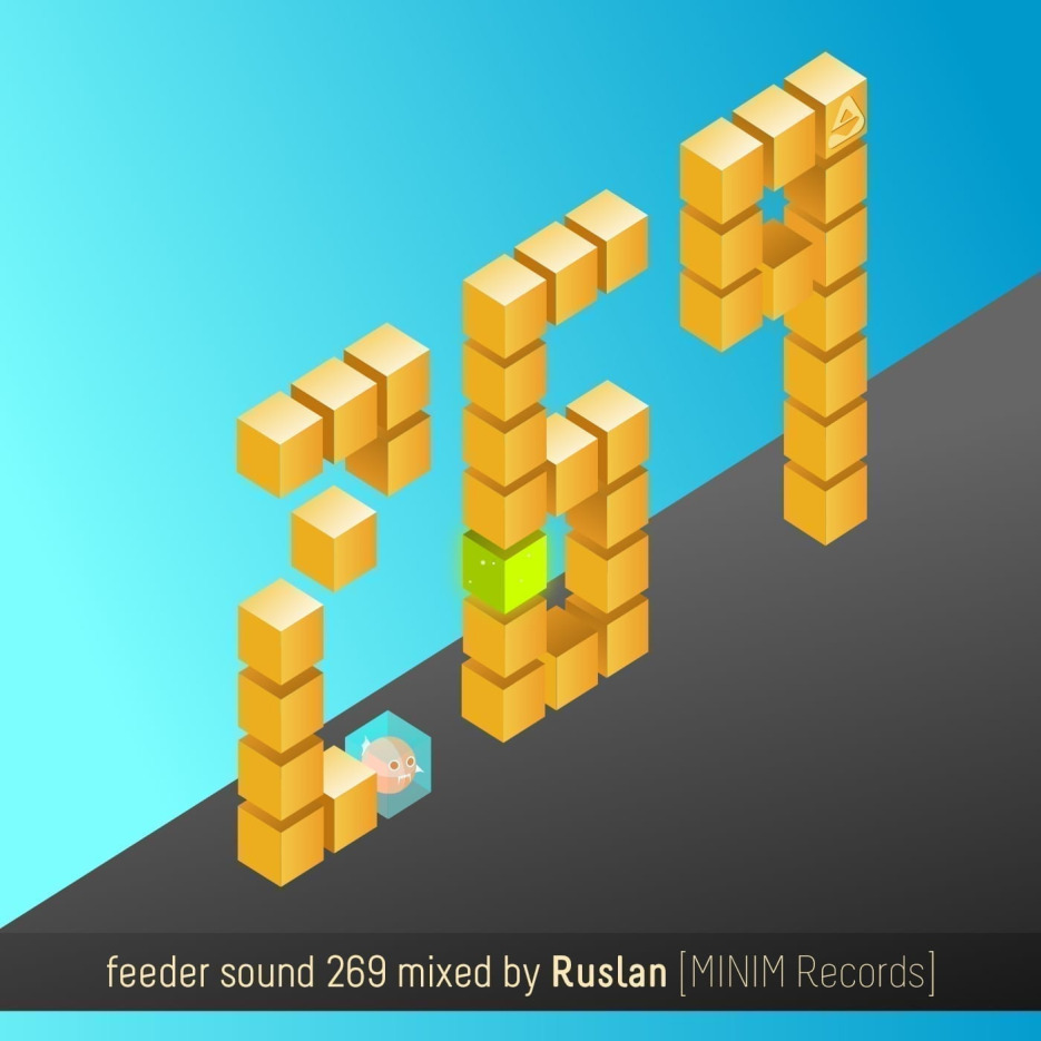 feeder sound 269 mixed by Ruslan [MINIM Records] 01
