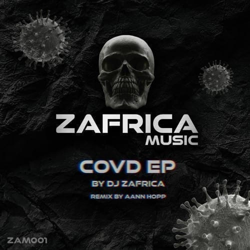 """DJ Zafrica is back with his new work """"CoVd EP"""", which includes a remix by Aann Hopp"""