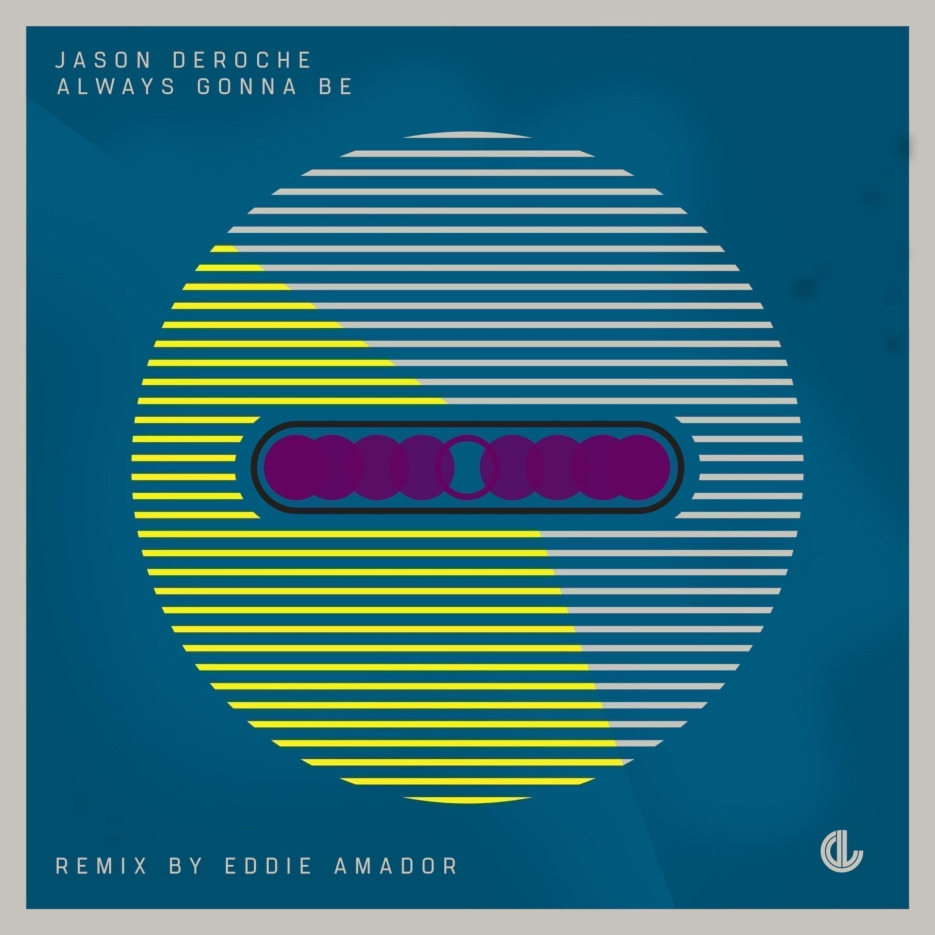 Jason DeRoche 'Always Gonna Be' (Incl. Eddie Amador Remix) Deeplife Records