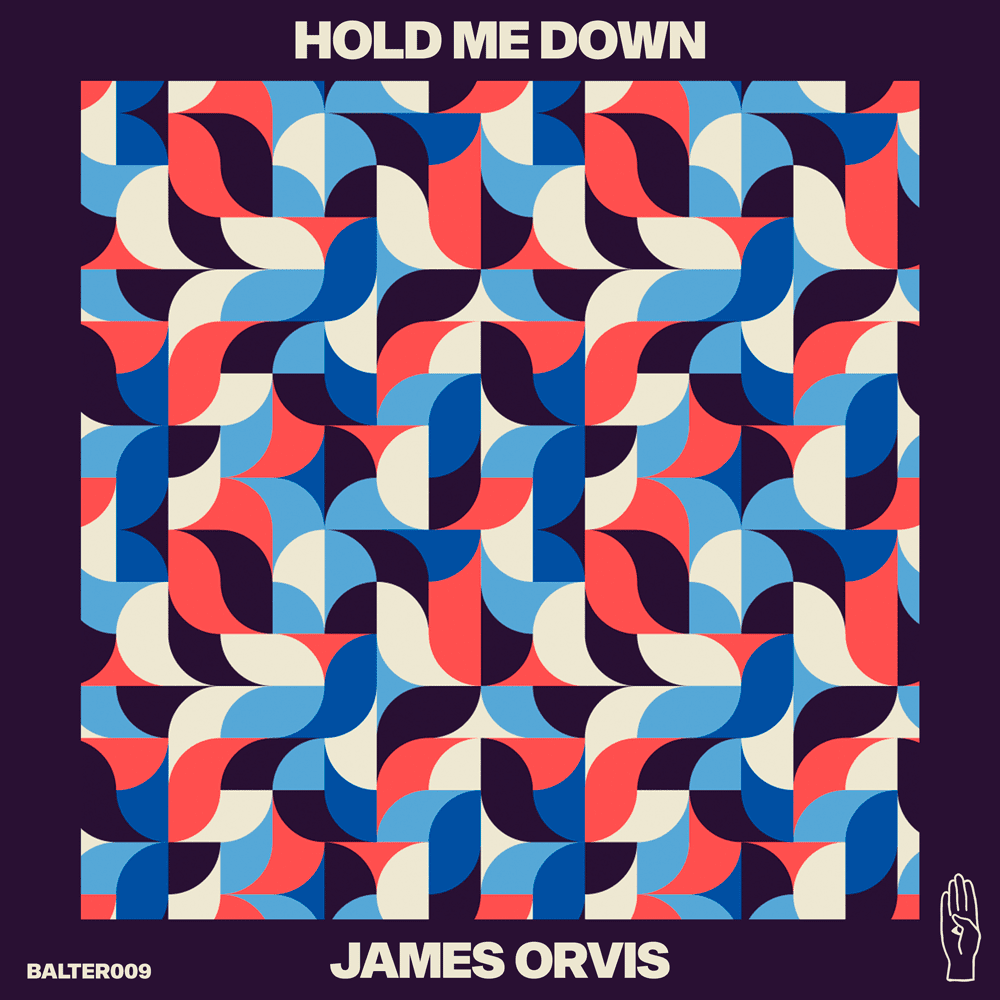 """The Leeds artist James Orvis gets back on Balter for his second release this year, which is titled """"Hold Me Down"""""""