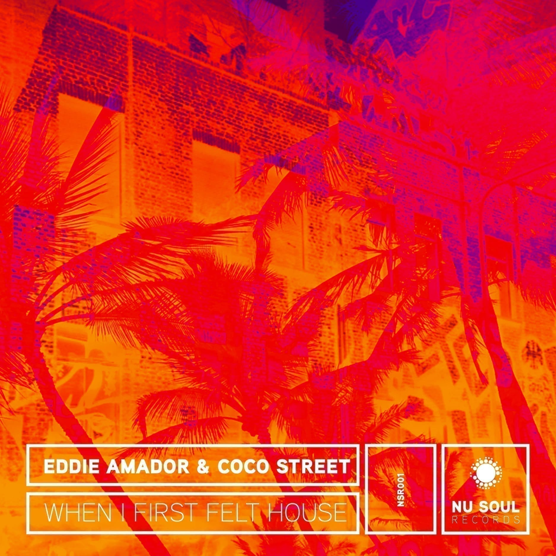 Eddie Amador & Coco Street 'When I First Felt House' NuSoul Records