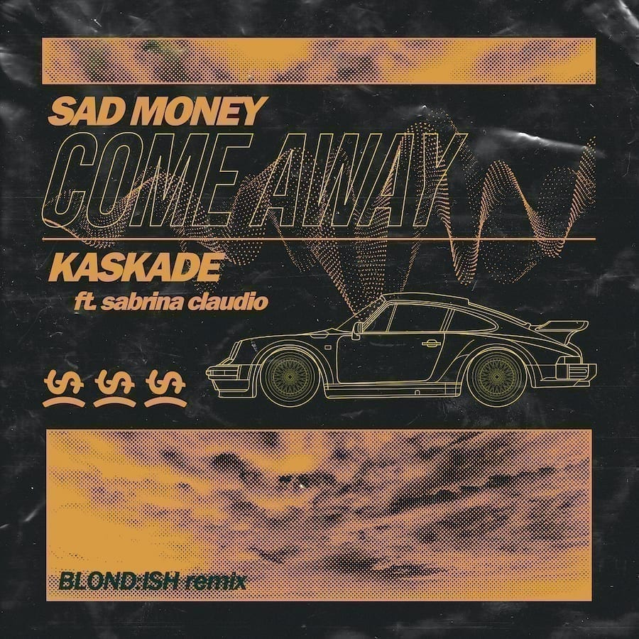 BLOND:ISH Remixes Sad Money & Kaskade 'Come Away' ft. Sabrina Claudio