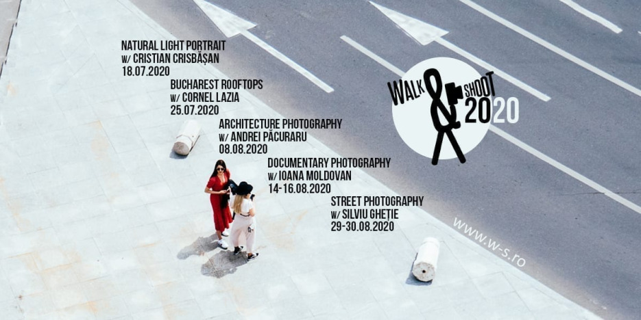 Atelierele Walk & Shoot 2020 - artă fotografică și explorare urbană