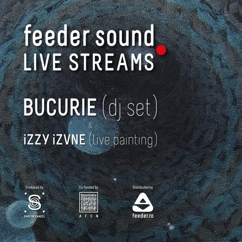 feeder sound LIVE with BUCURIE (dj set) & iZZY iZVNE (live painting)