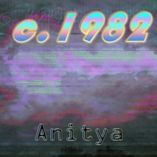 "c.1982 gets on the newborn label Pembroke Records with a new album titled ""Anitya"""