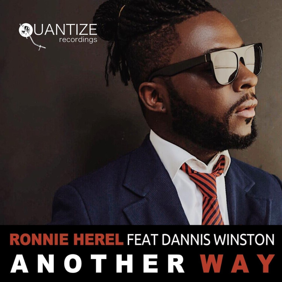 Ronnie Herel feat. Dannis Winston 'Another Way' (incl. DJ Spen & Reelsoul Remixes) Quantize Recordings