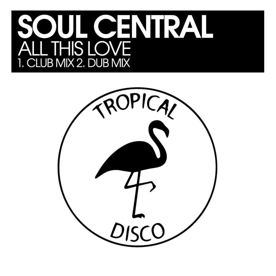 Tropical Heat With Soul Central 'All This Love''