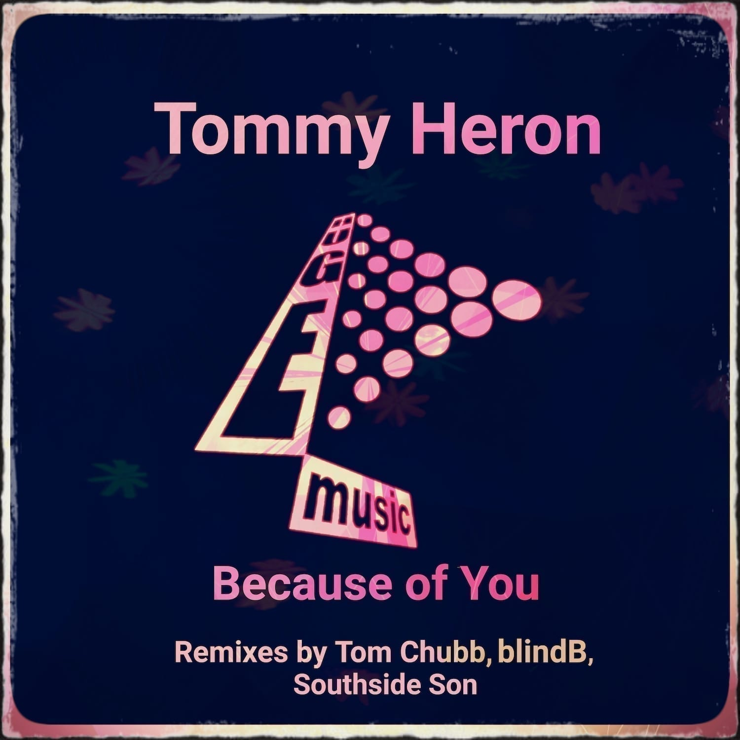 Tommy Heron 'Because of You' (incl. Tom Chubb, Southside Son and blindB Remixes) - Huge Music Records