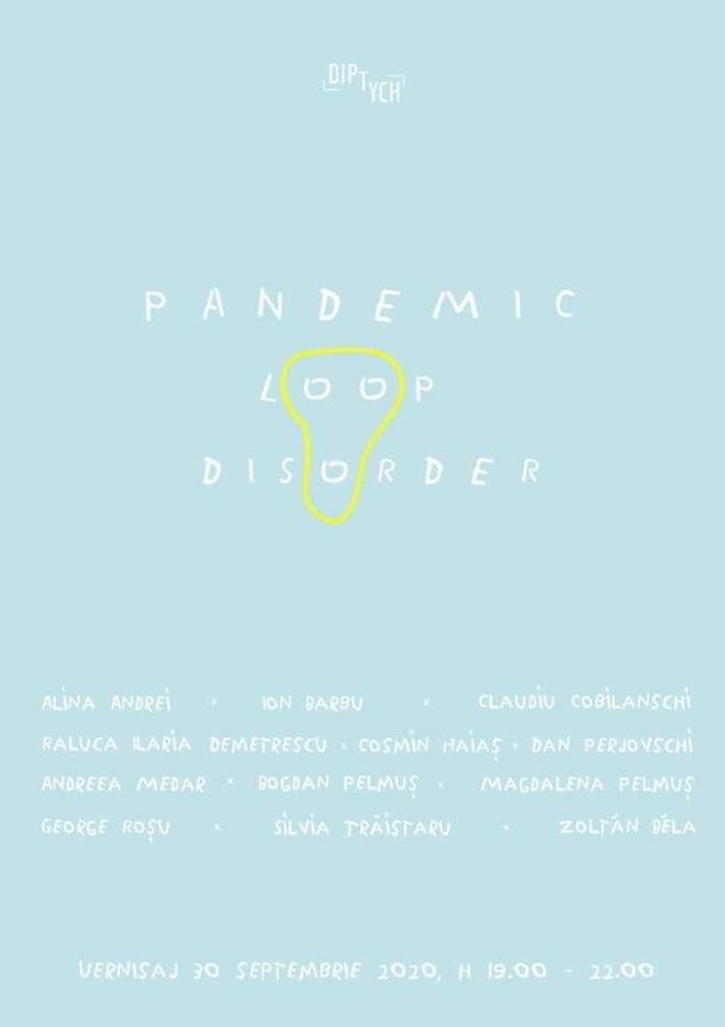 PANDEMIC LOOP DISORDER / @ Diptych Art Space București