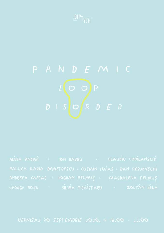 PANDEMIC LOOP DISORDER / @ Diptych Art Space București