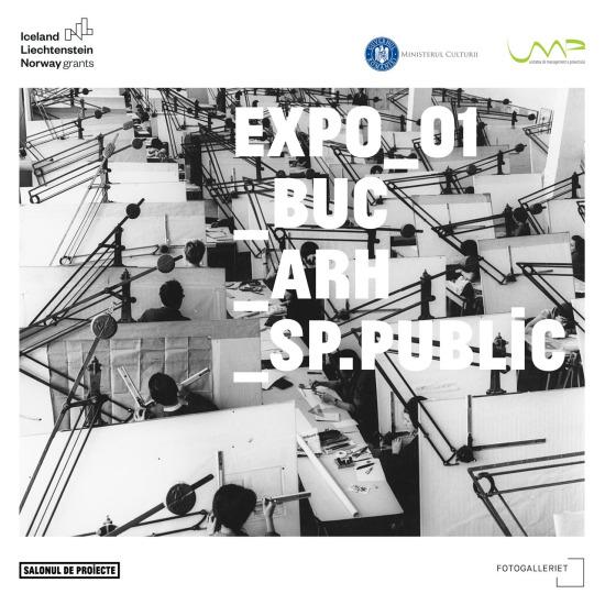 EXPO_01_BUC_ARH_SP.PUBLIC. Selecție din Colecția de imagini Mihai Oroveanu