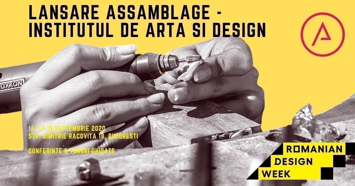Lansare Assamblage - INstitutul de Arta si Design