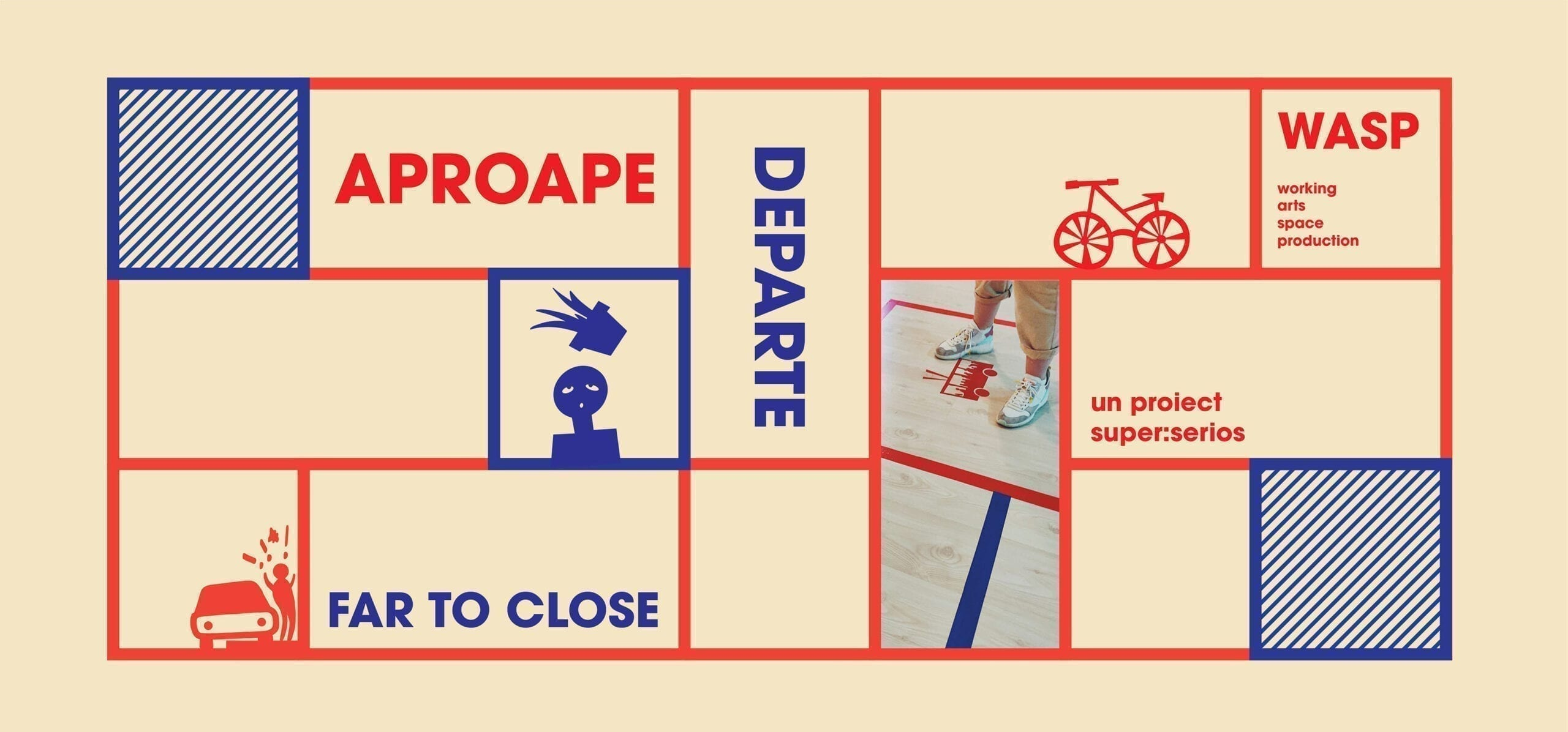 Super:Serios 'far to close' / 'aproape departe' la WASP (Working Art Space and Production)
