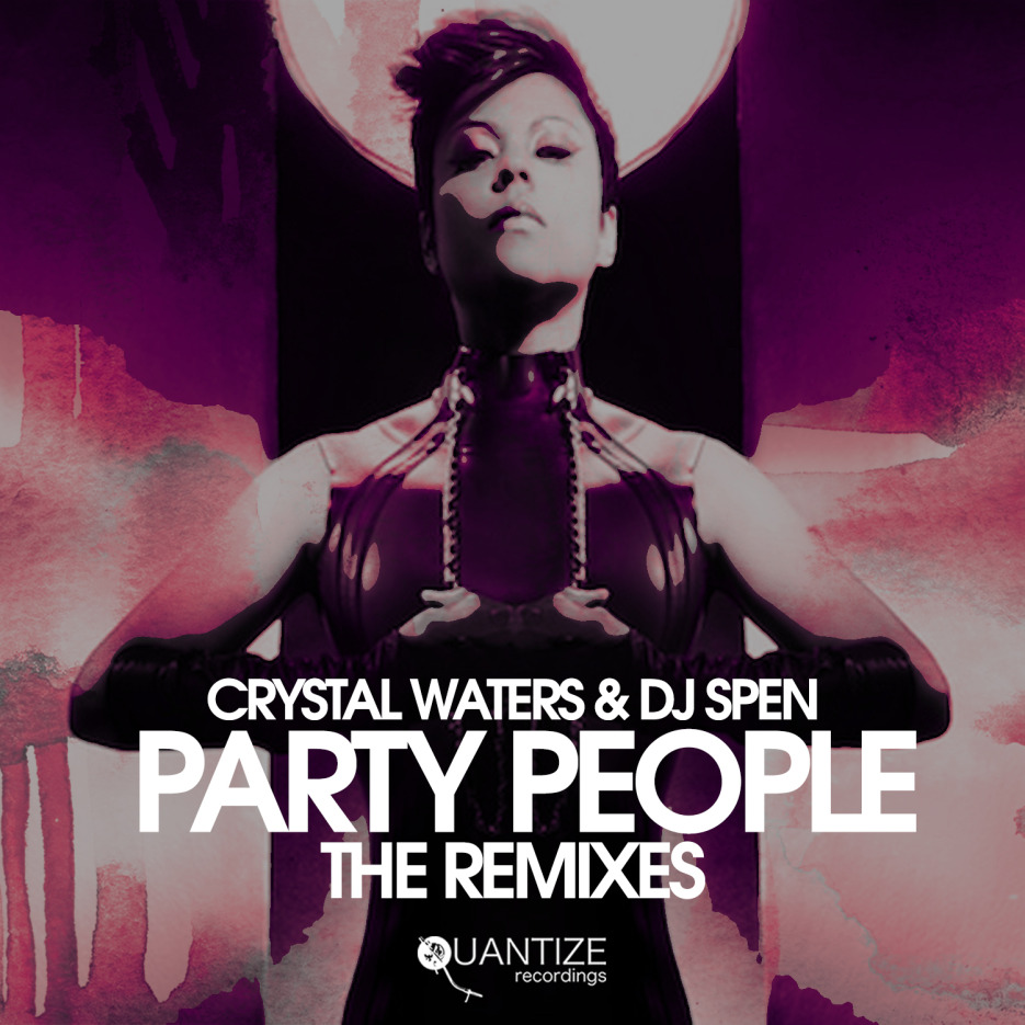 Crystal Waters & DJ Spen 'Party People' (Incl. Carl Cox and Eric Powell (aka MDFC), Mike Dunn and MicFreak Remixes) Quantize Recordings