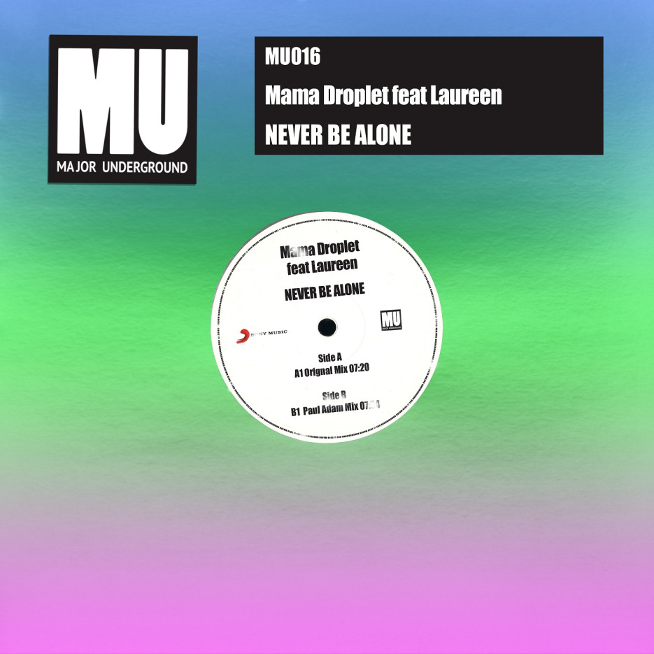Mama Droplet ft Laureen - Never Be Alone [Major Underground]