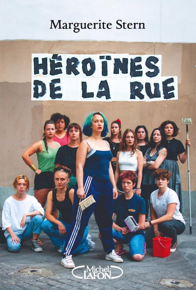 Héroïnes De La Rue de Marguerite Stern