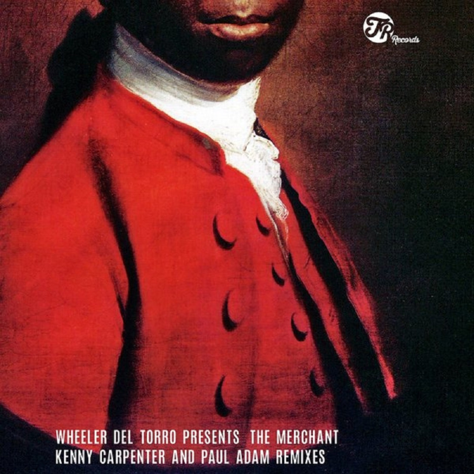 Wheeler del Torro Presents, Sidney Washington - The Merchant (Kenny Carpenter & Paul Adam Remixes)