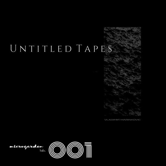 Vladimir Marinkovic - (MG001) Untitled Tapes