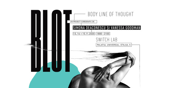 BLOT – Body Line of Thought - proiect coregrafic