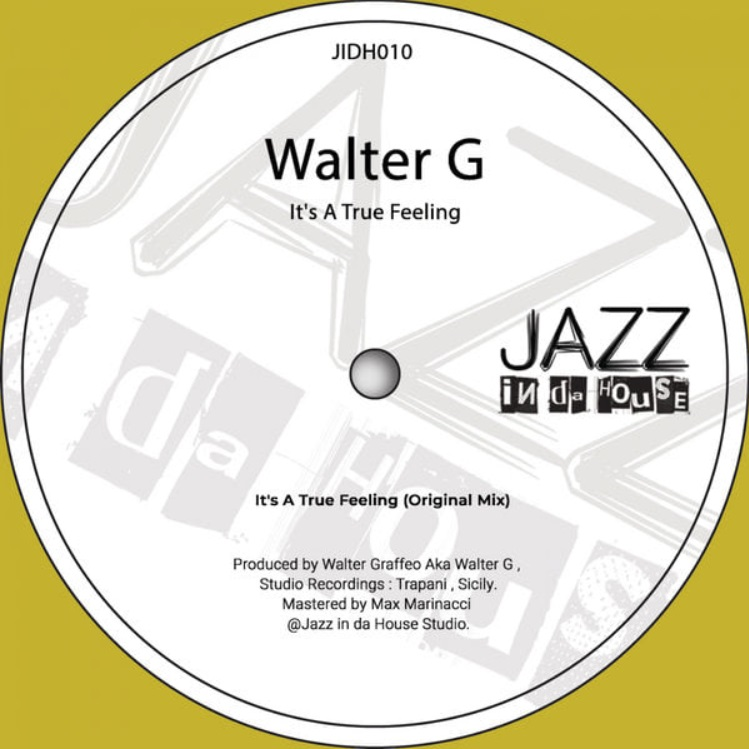 Jazz in da House welcomes Walter G with his beautiful new single 'It's a True Feeling'