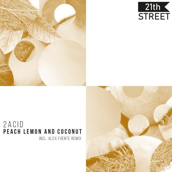 2Acid - Peach Lemon and Coconut EP