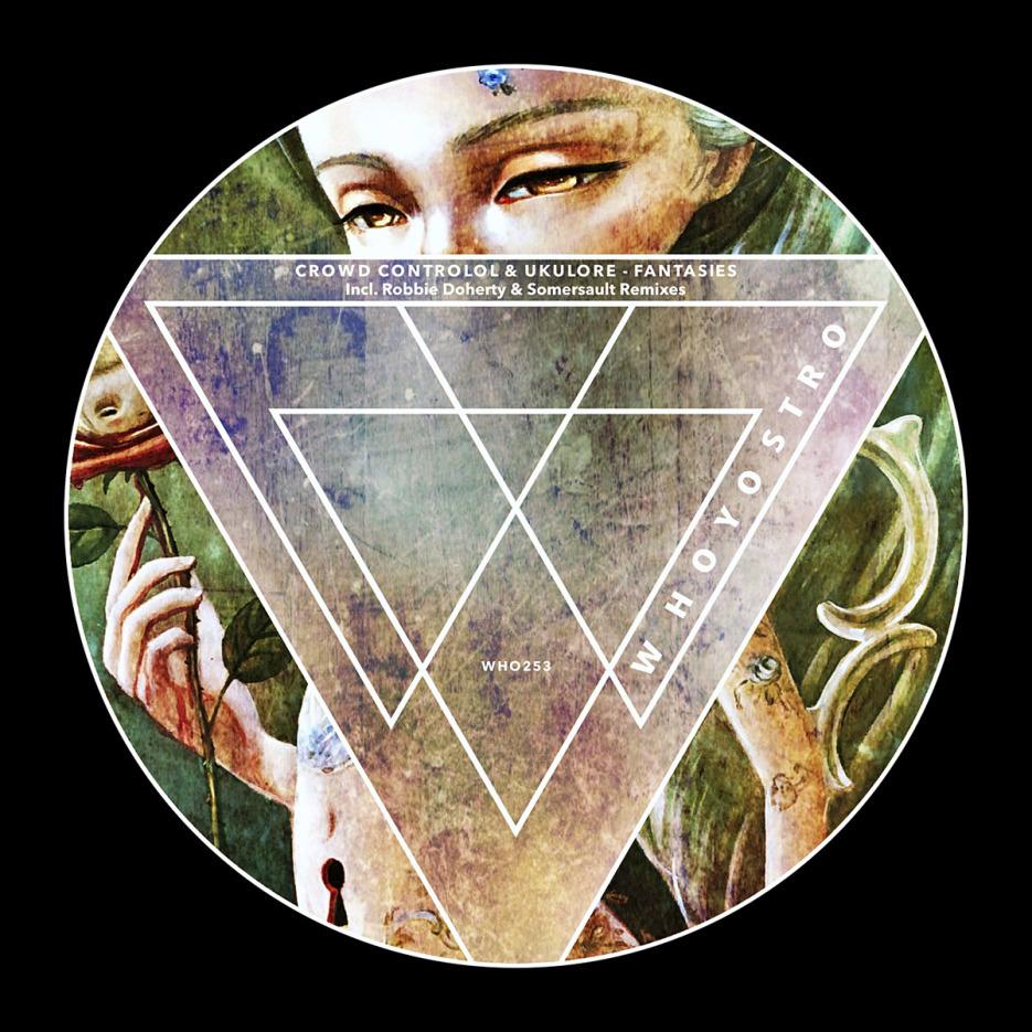 Crowd Controlol & Ukulore - Fantasies EP [Whyostro]