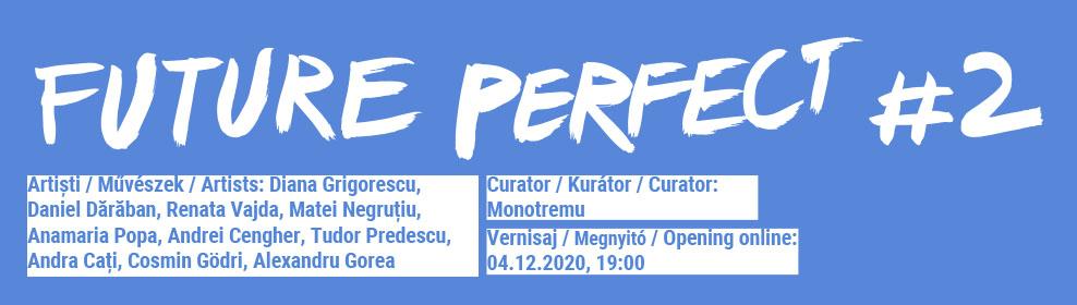 Future Perfect #2 / Viitor Anterior #2 @ Casa Tranzit