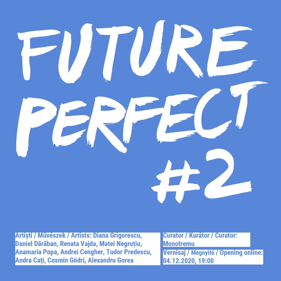 Future Perfect #2 / Viitor Anterior #2 @ Casa Tranzit