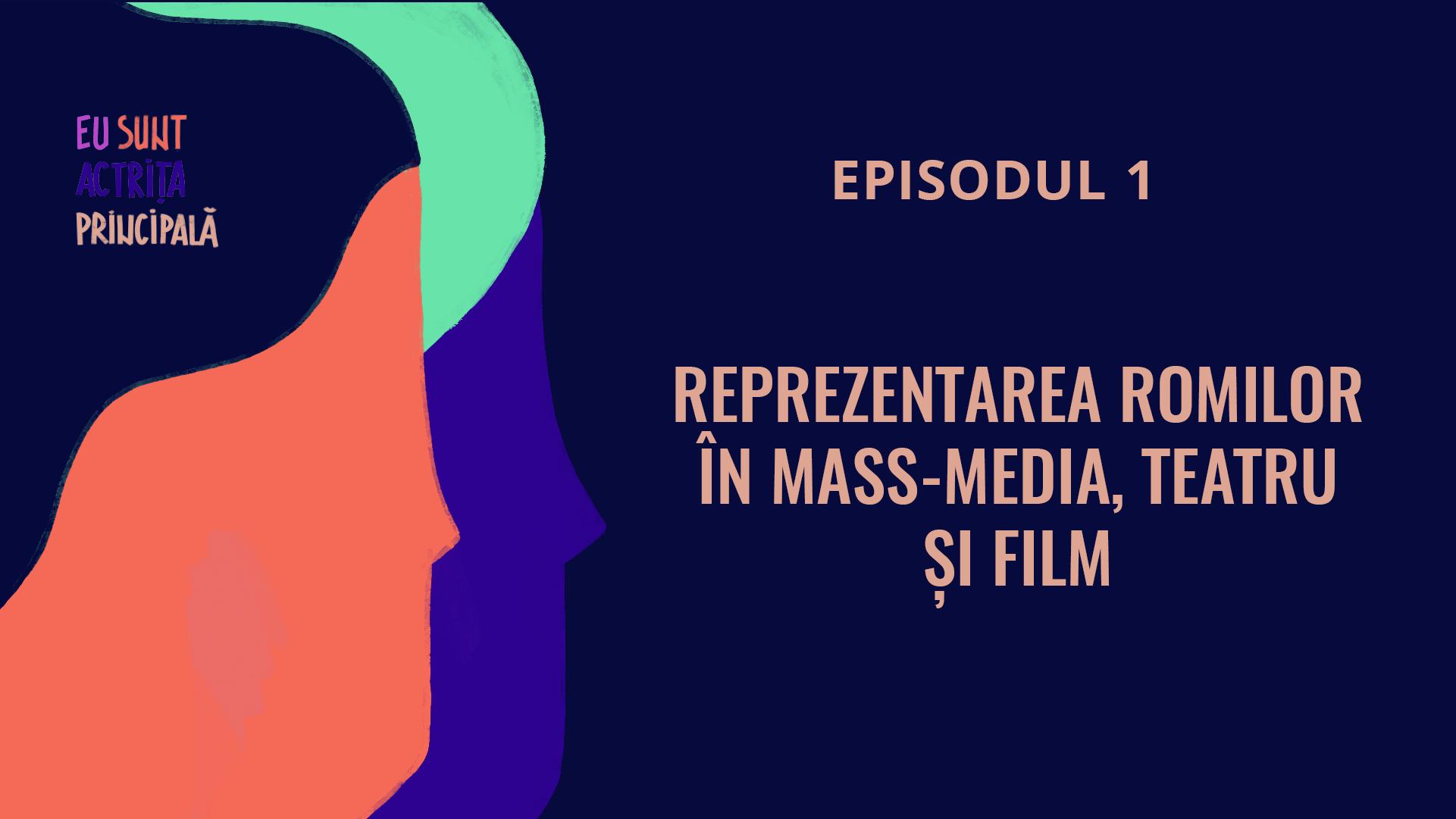"""Reprezentarea romilor în presă, artă și film: se lansează primul episod al emisiunii online """"Eu sunt actrița principală"""""""