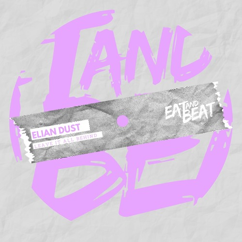 """Elian Dust gets on Eat and Beat to present his new EP """"Leave it all behind"""""""