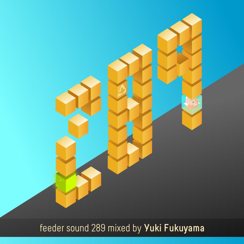 feeder sound 289 mixed by Yuki Fukuyama 01