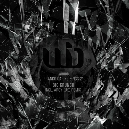 """Franko Carino (Limp Bizkit) & NGC 21 get on WHIPBASS with """"The Big Crunch"""" with a rmx by Argy (UK)"""